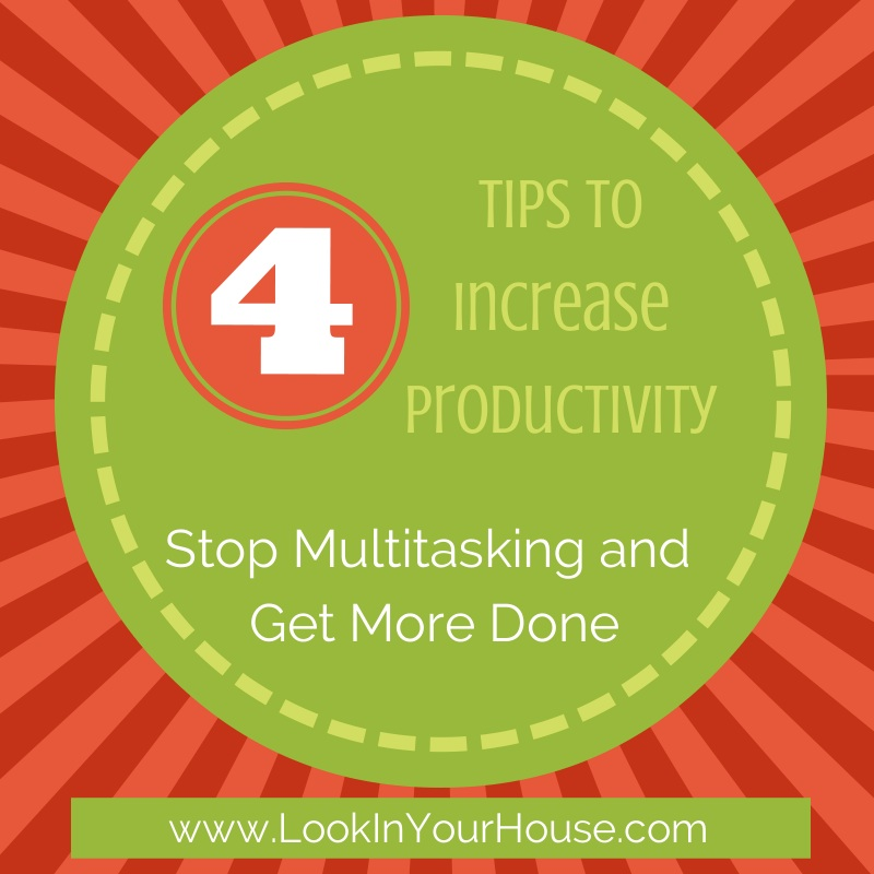 4 Tips to Increase Productivity Stop Multitasking and Get More Done Multi-tasking